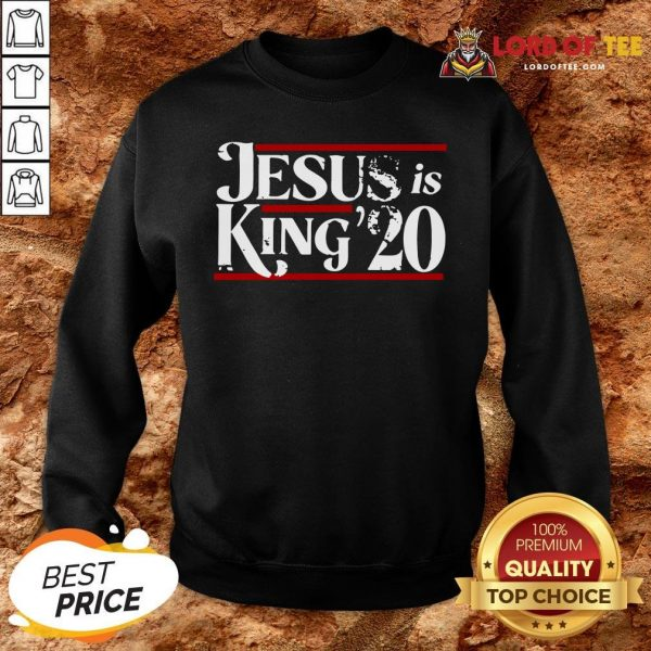 Awesome Jesus Is King 2020 SweatShirt