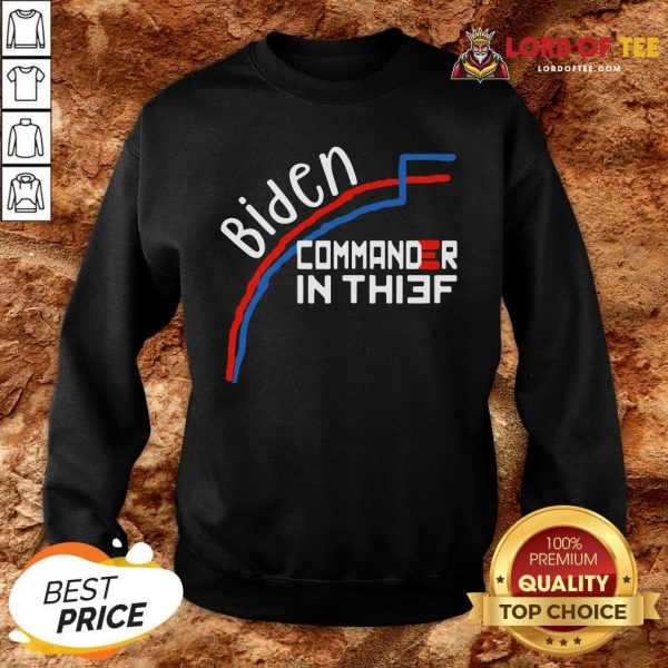 Awesome Joe Biden Commander In Thief Benford's Law Trump Funny SweatShirt