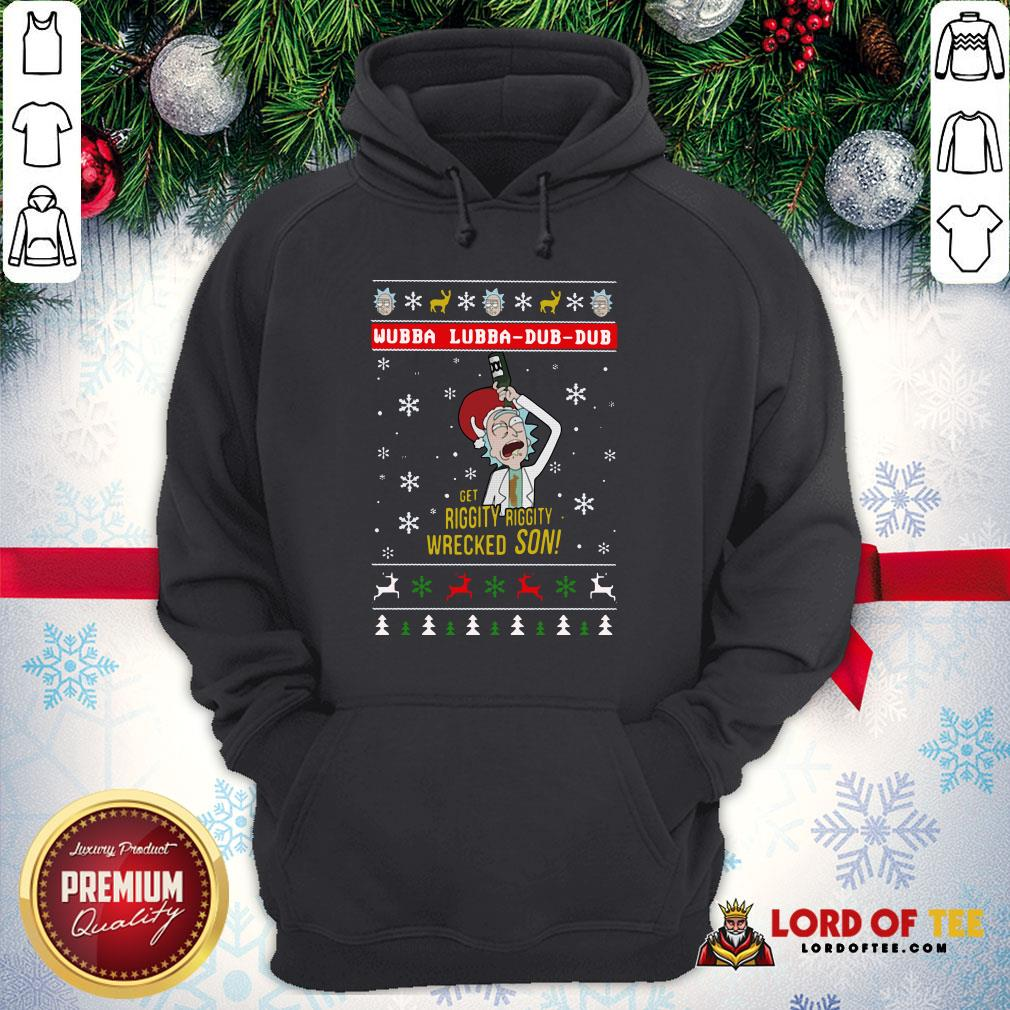 Awesome Rick And Morty Merry Schwiftmas Wubba Lubba Dub Dub Get Riggity Riggity Wrecked Son Christmas Hoodie