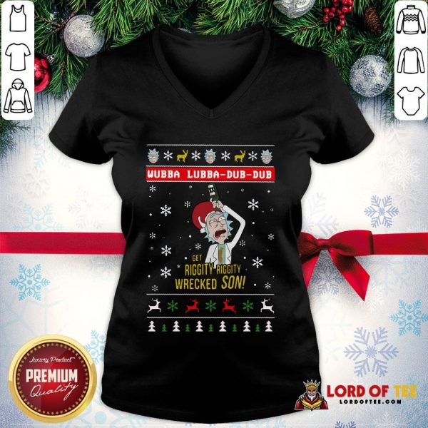 Awesome Rick And Morty Merry Schwiftmas Wubba Lubba Dub Dub Get Riggity Riggity Wrecked Son Christmas V-neck