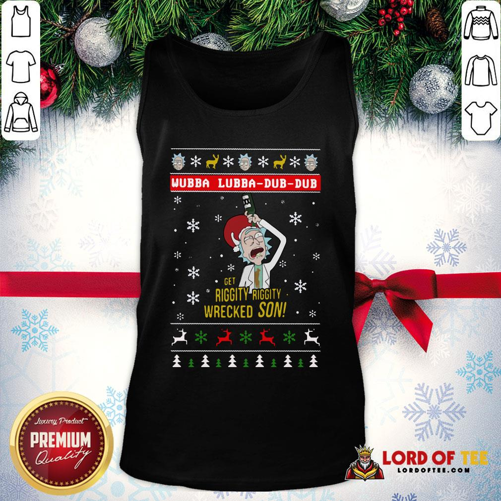 Awesome Rick And Morty Merry Schwiftmas Wubba Lubba Dub Dub Get Riggity Riggity Wrecked Son Christmas Tank Top
