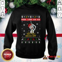 Awesome Rick And Morty Merry Schwiftmas Wubba Lubba Dub Dub Get Riggity Riggity Wrecked Son Christmas SweatShirt