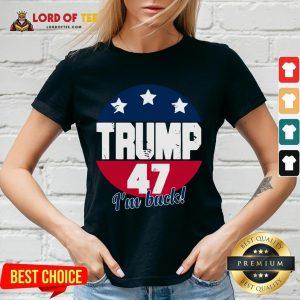 Cute Donald Trump 47 President I'm Back Flag U.S V-neck