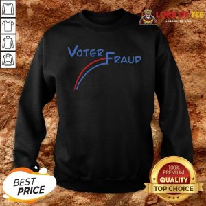 Cute Election Voter Fraud 46 SweatShirt