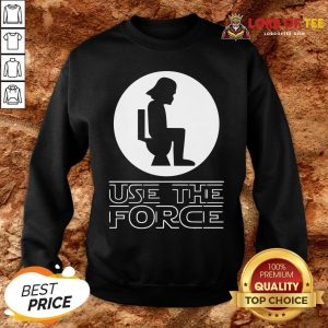 Funny Darth Vader Toilet Use The Force SweatShirt