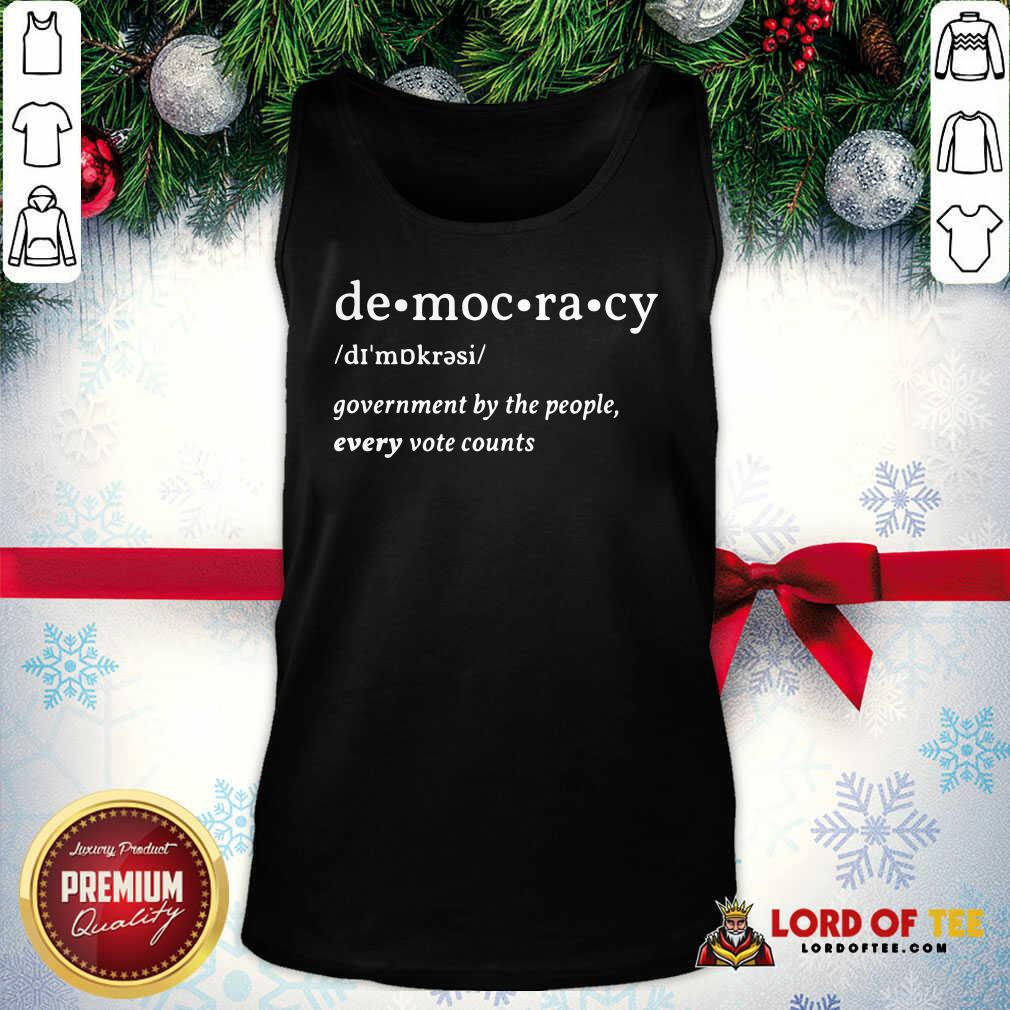 Democracy Government By The People Every Vote Counts Biden Trump 2020 Election Tank Top