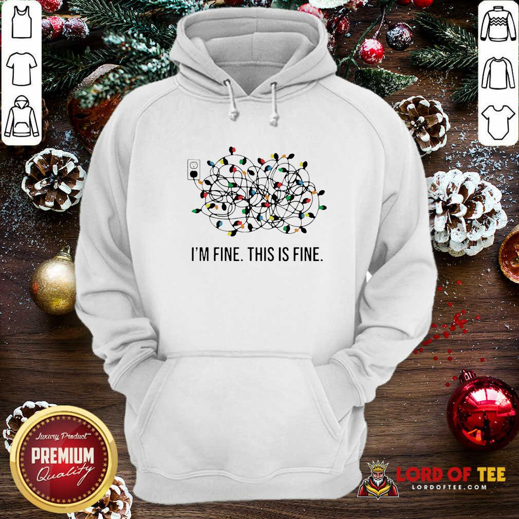I'm Fine This Is Fine Christmas Lights Hoodie