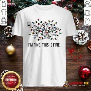 I'm Fine This Is Fine Christmas Lights Shirt