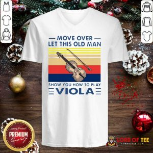 Move Over Let This Old Man Show You How To Play Viola Vintage V-neck