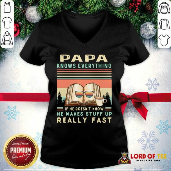 Reading Books Papa Know Everything If He Doesn't Know He Makes Stuff Up Really Fast Vintage V-neck - Design By Lordoftee.com