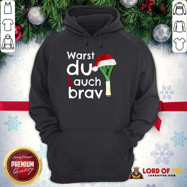 Funny Warst Du Lauch Brav Christmas Hoodie