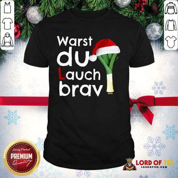 Funny Warst Du Lauch Brav Christmas Shirt