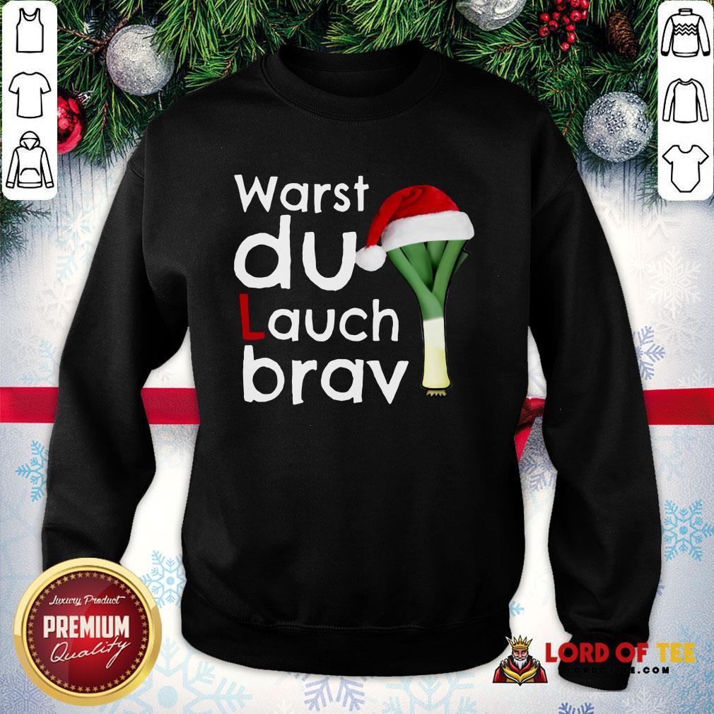 Funny Warst Du Lauch Brav Christmas SweatShirt