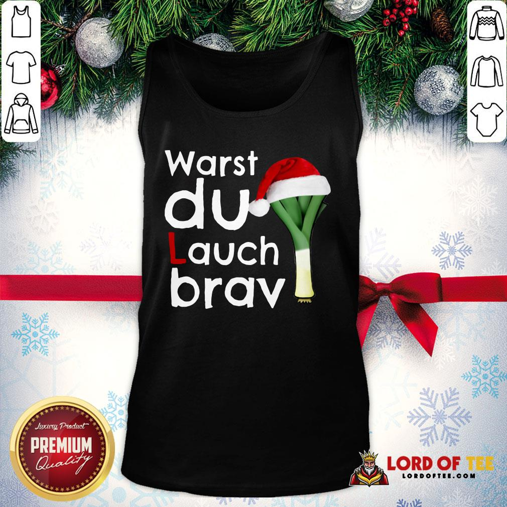Funny Warst Du Lauch Brav Christmas Tank Top