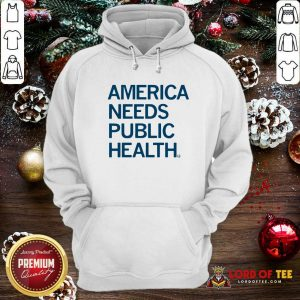 America Needs Public Health Hoodie
