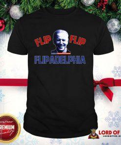 Good Biden 2020 Election And Flip Flip Flipadelphia Shirt