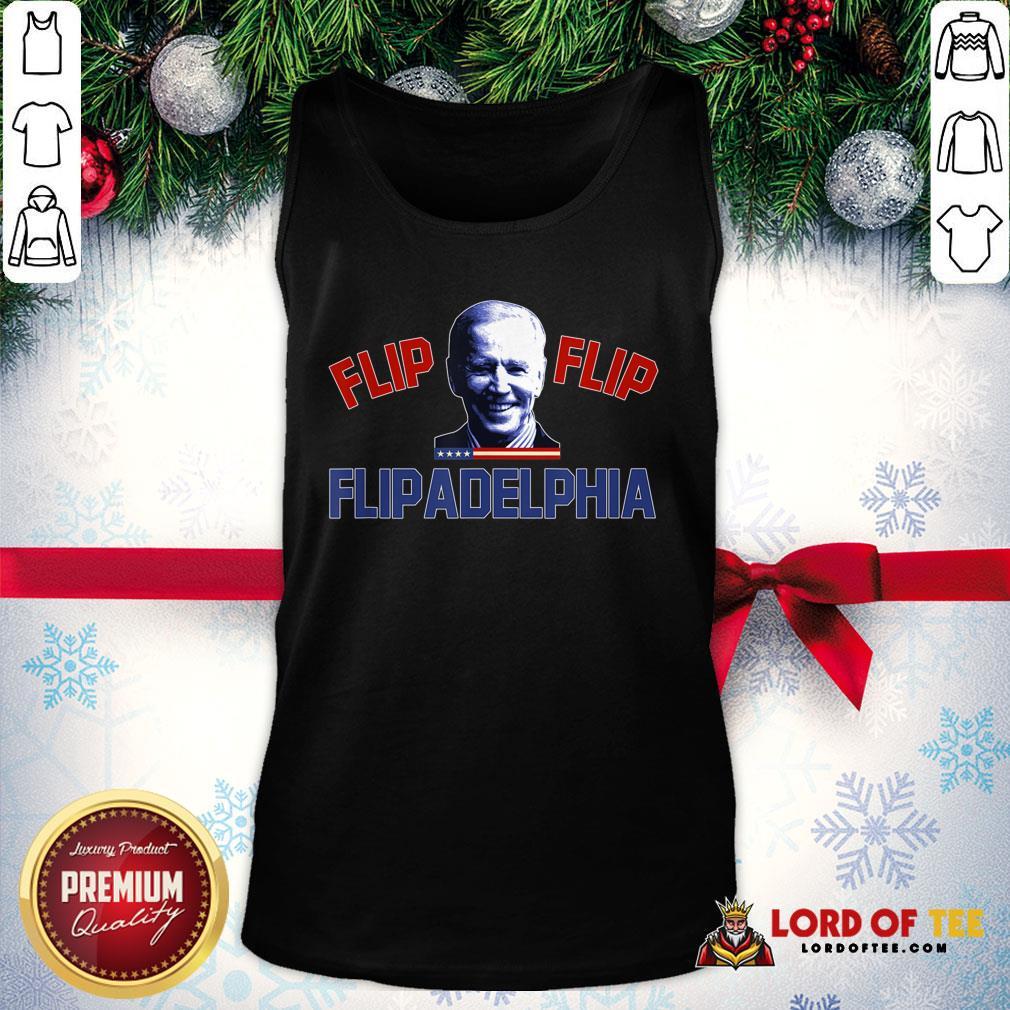 Good Biden 2020 Election And Flip Flip Flipadelphia Tank Top