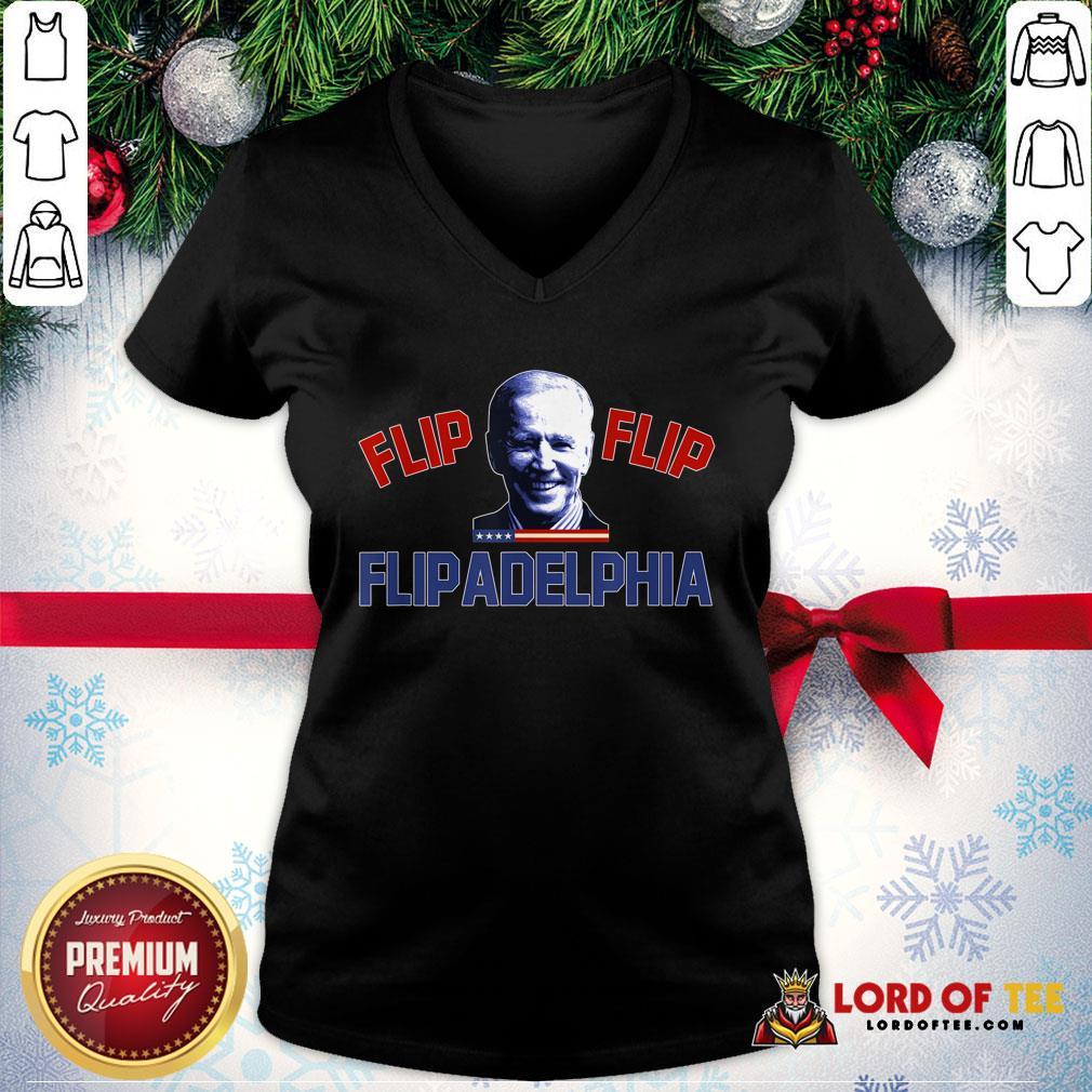 Good Biden 2020 Election And Flip Flip Flipadelphia V-neck