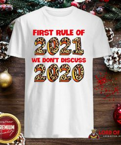 First Rule Of 2021 We Don't Discuss 2020 Leopard Shirt