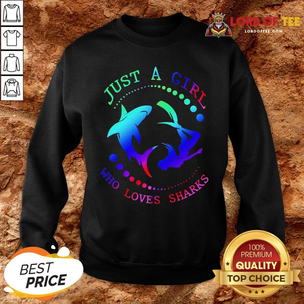 Good Just A Girl Who Loves Sharks SweatShirt