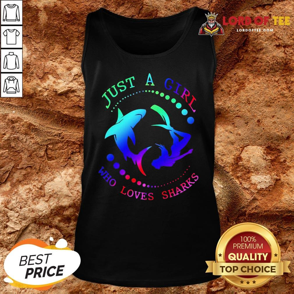 Good Just A Girl Who Loves Sharks Tank Top