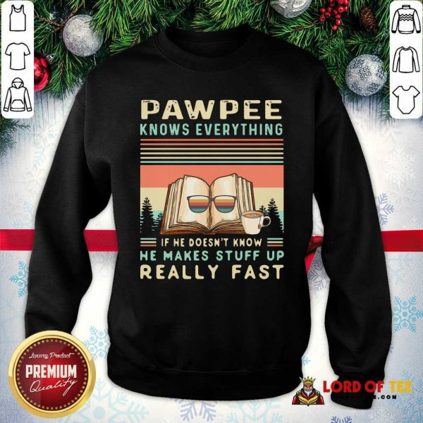 Reading Books And Coffee Pawpee Know Everything If He Doesn't Know He Makes Stuff Up Really Fast SweatShirt - Design By Lordoftee.com