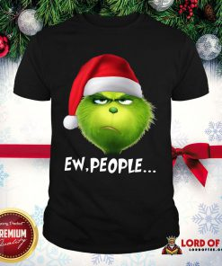 Good The Grinch Ew People Christmas Shirt