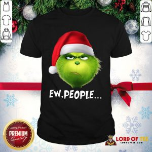 Good The Grinch Ew People Christmas Shirt