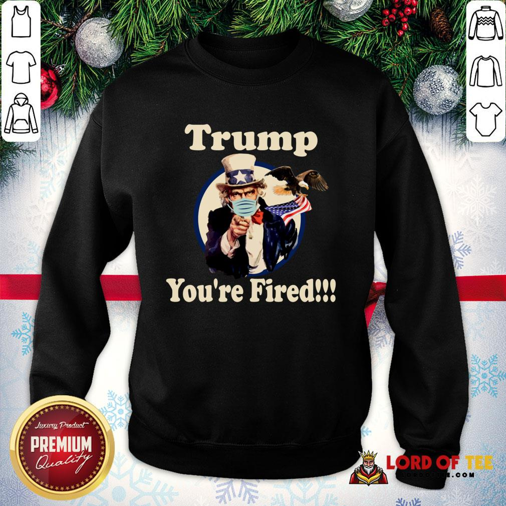 Good Trump You're Fired – Anti-Trump – Biden Won Trump Lost 2020 SweatShirt