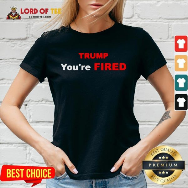 Good Trump You're Fired Election V-neck