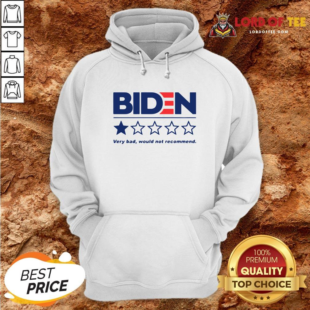 Hot Biden Very Bad Would Not Recommend Hoodie