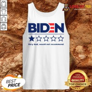 Hot Biden Very Bad Would Not Recommend Tank Top