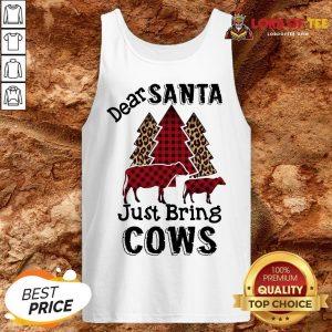 Hot Dear Santa Just Bring Cows Tank Top