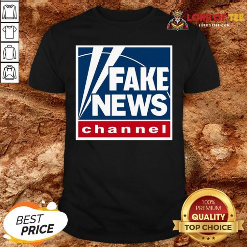 Hot Fake News Channel Shirt