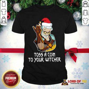 Hot Geralt Toss A Coin To Your Witcher Christmas Shirt