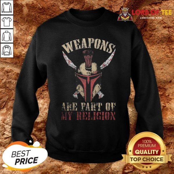Hot Mandalorian Weapons Are Part Of My Religion SweatShirt