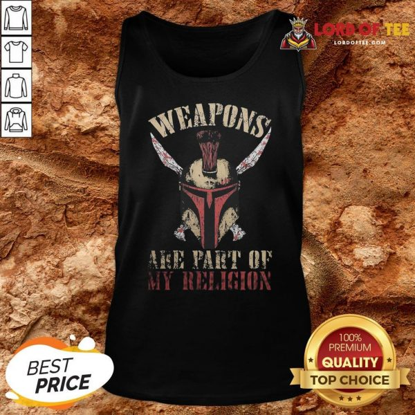 Hot Mandalorian Weapons Are Part Of My Religion Tank Top