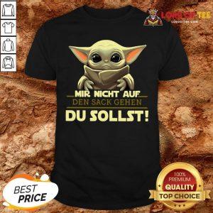 Hot Mir Nicht Auf Den Sack Gehen Du Sollst Shirt