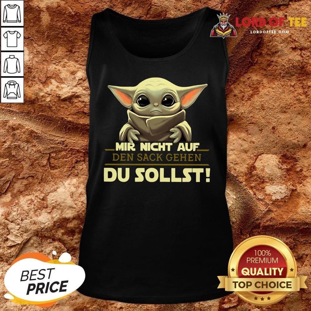 Hot Mir Nicht Auf Den Sack Gehen Du Sollst Tank Top