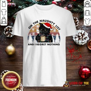 Hot Santa Black Cat On The Naughty List And I Regret Nothing Vintage Shirt