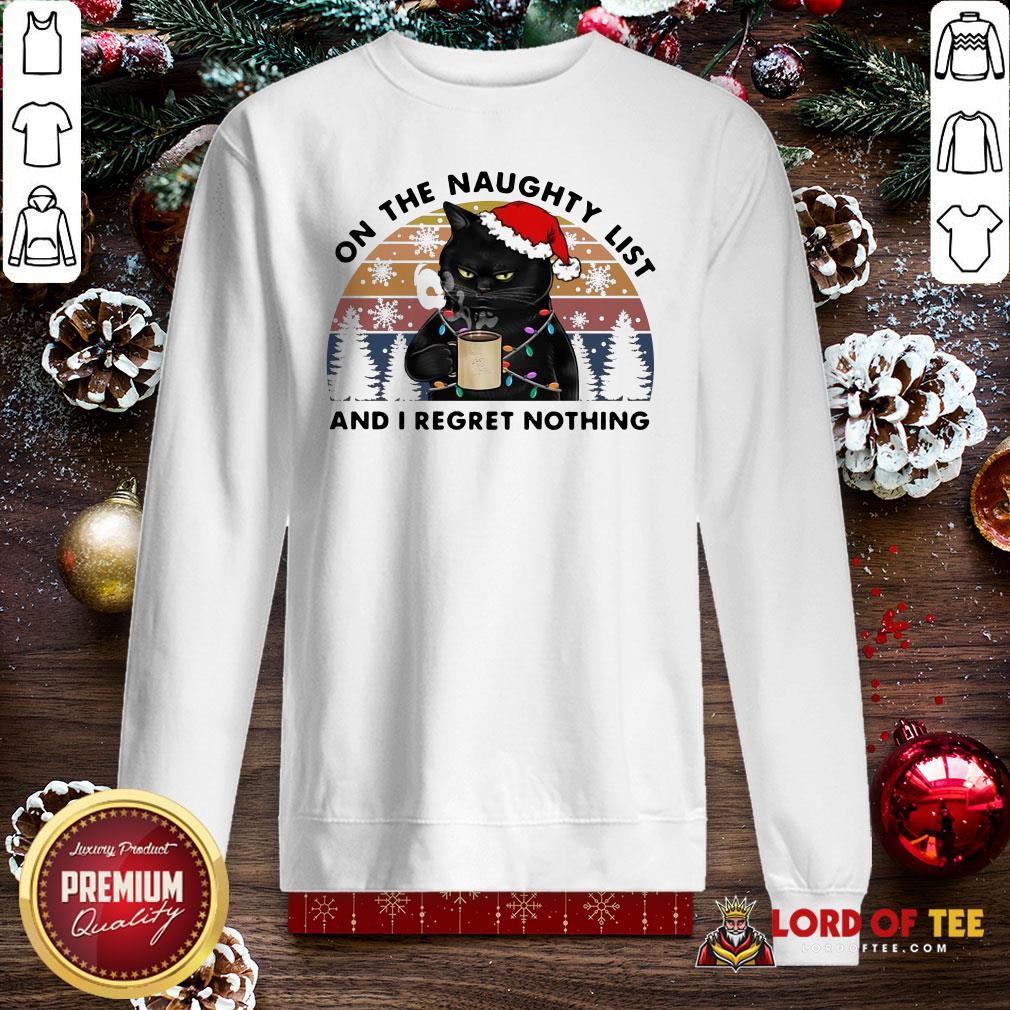 Hot Santa Black Cat On The Naughty List And I Regret Nothing Vintage SweatShirt