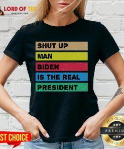 Hot Shut Up Man Biden Is The Real President – Biden Wins 46th Vintage V-neck
