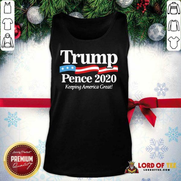 Trump Pence 2020 Keeping America Great Tank Top