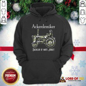 Ackerdemiker Bachelor Of Harte Arbeit Hoodie - Design By Lordoftee.com