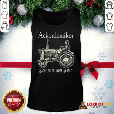 Ackerdemiker Bachelor Of Harte Arbeit Tank Top - Design By Lordoftee.com