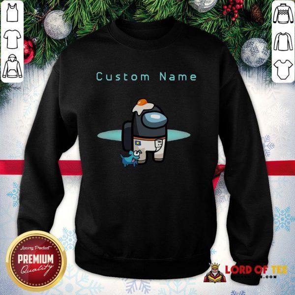 Nice Among Us Custom Name Crewmate All Character Pet Hat Outfit Birthday SweatShirt