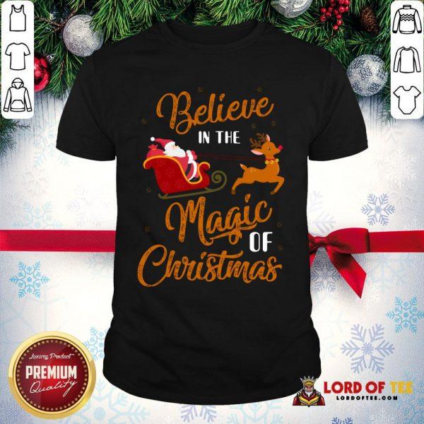 Nice Believe In The Magic Of Christmas Santa Claus Riding Reindeer Shirt