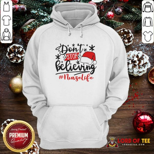 Don't Stop Believing Nurse Life Christmas Hoodie
