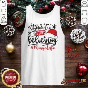 Don't Stop Believing Nurse Life Christmas Tank Top