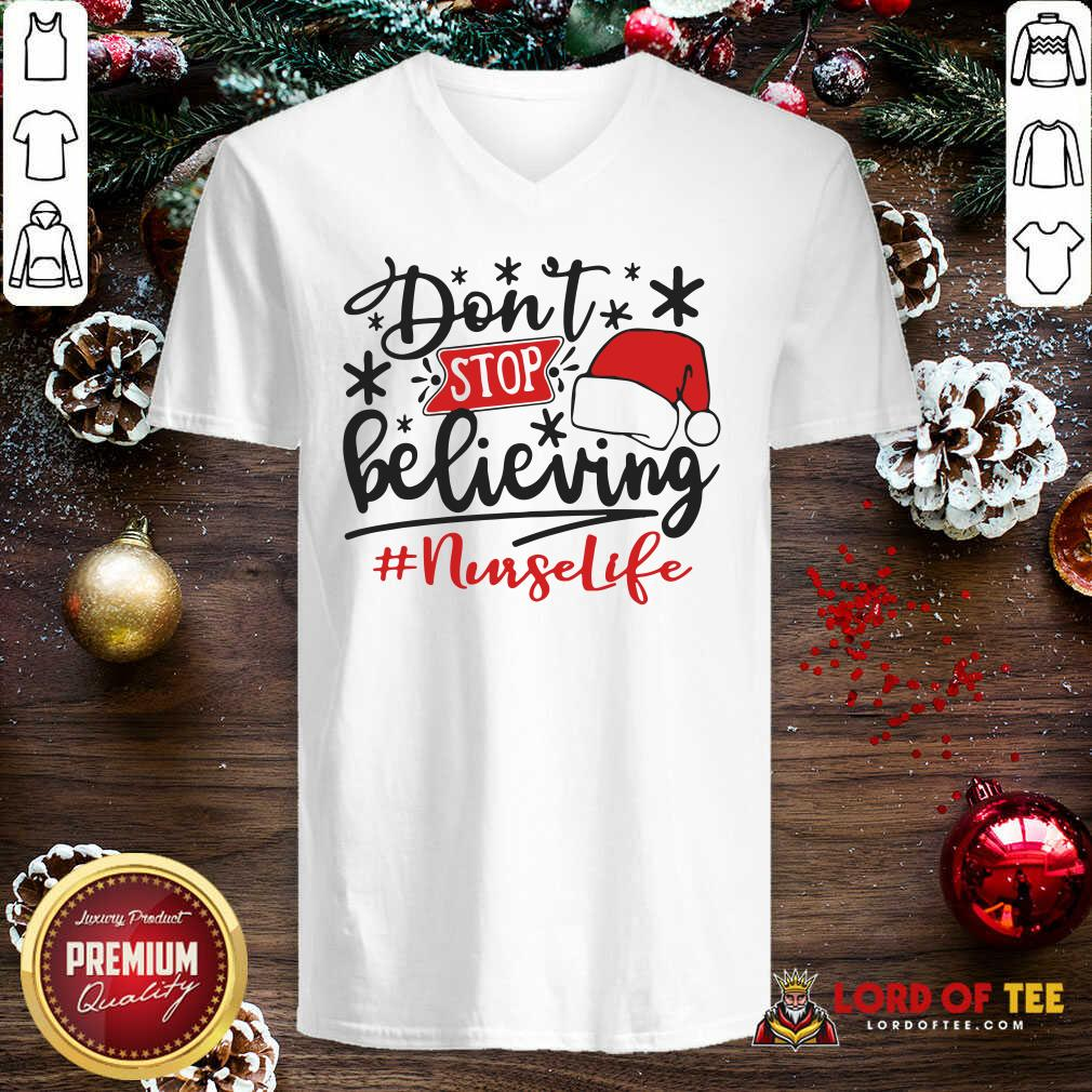 Don't Stop Believing Nurse Life Christmas V-neck